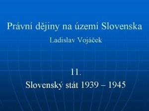 Prvn djiny na zem Slovenska Ladislav Vojek 11