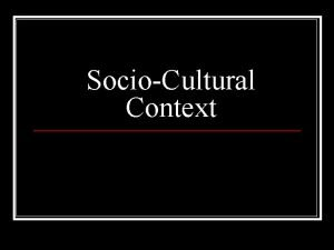 SocioCultural Context sociocultural context WORD ATTACK What meaning