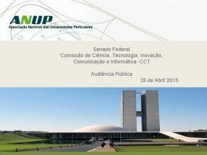 Senado Federal Comisso de Cincia Tecnologia Inovao Comunicao