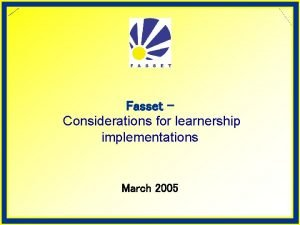 Fasset Considerations for learnership implementations March 2005 v