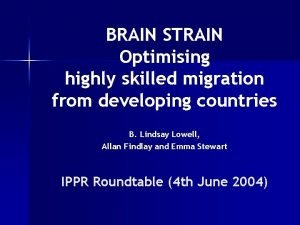 BRAIN STRAIN Optimising highly skilled migration from developing