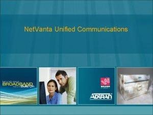 Net Vanta Unified Communications Evolution of Unified Communications