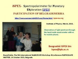 i SPEX Spectropolarimeter for Planetary EXploration SPEX PARTICIPATION