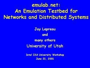 emulab net An Emulation Testbed for Networks and
