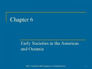 Chapter 6 Early Societies in the Americas and