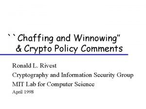 Chaffing and Winnowing Crypto Policy Comments Ronald L