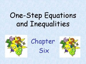 OneStep Equations and Inequalities Chapter Six Addition and
