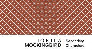 TO KILL A MOCKINGBIRD Secondary Characters CHARLES BAKER