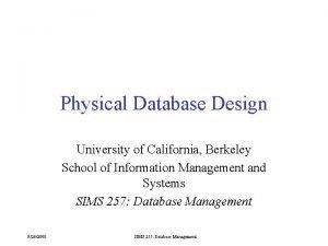 Physical Database Design University of California Berkeley School