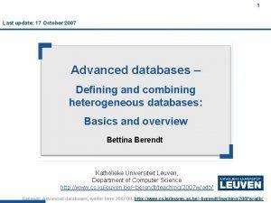 1 Last update 17 October 2007 Advanced databases