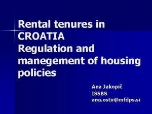 Rental tenures in CROATIA Regulation and manegement of