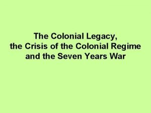The Colonial Legacy the Crisis of the Colonial