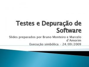 Testes e Depurao de Software Slides preparados por