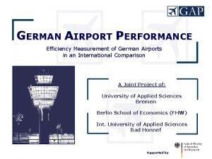 GERMAN AIRPORT PERFORMANCE Efficiency Measurement of German Airports