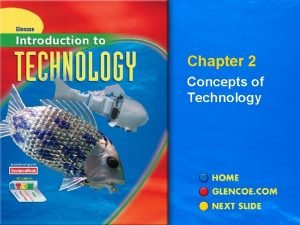 Chapter 2 Concepts of Technology Chapter 2 Concepts