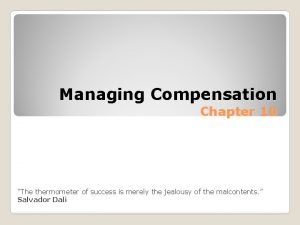 Managing Compensation Chapter 10 MGT 3513 The thermometer