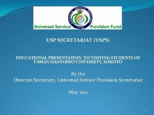 USP SECRETARIAT USPS EDUCATIONAL PRESENTATION TO VISITING STUDENTS