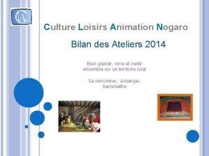 CC Culture Loisirs Animation Nogaro Bilan des Ateliers