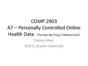 COMP 2903 A 7 Personally Controlled Online Health