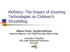 Kid Story The Impact of Zooming Technologies on