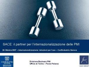 SACE il partner per linternazionalizzazione delle PMI 29