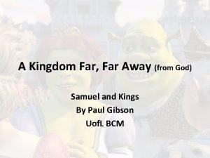 A Kingdom Far Far Away from God Samuel