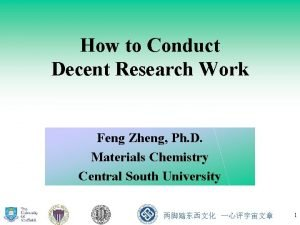 How to Conduct Decent Research Work Feng Zheng