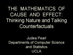 THE MATHEMATICS OF CAUSE AND EFFECT Thinking Nature