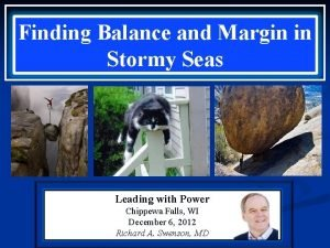 Finding Balance and Margin in Stormy Seas Leading