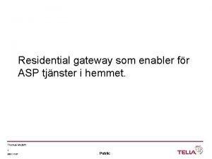 Residential gateway som enabler fr ASP tjnster i