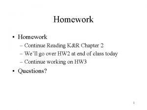 Homework Homework Continue Reading KR Chapter 2 Well