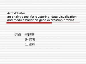 Array Cluster an analytic tool for clustering data