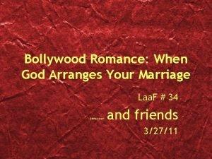 Bollywood Romance When God Arranges Your Marriage Laa