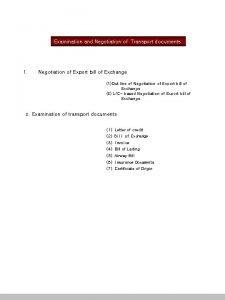 Examination and Negotiation of Transport documents 1 Negotiation