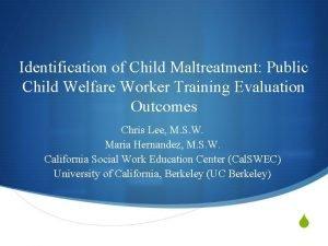 Identification of Child Maltreatment Public Child Welfare Worker