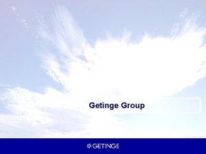 Getinge Group Shaping Health Care of tomorrow Net