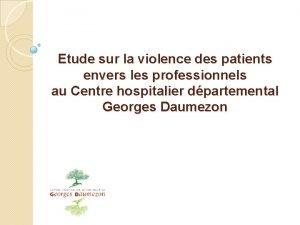Etude sur la violence des patients envers les