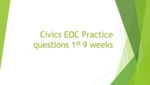 Civics EOC Practice st questions 1 9 weeks