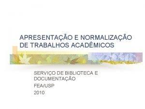 APRESENTAO E NORMALIZAO DE TRABALHOS ACADMICOS SERVIO DE
