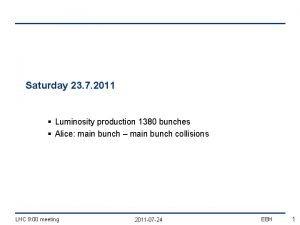 Saturday 23 7 2011 Luminosity production 1380 bunches