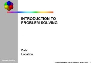 Introduction PROBLEM PS Tools INTRODUCTION TO PROBLEM SOLVING