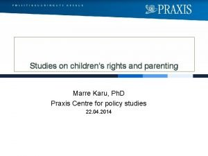 Studies on childrens rights and parenting Marre Karu
