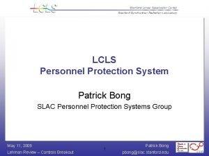 LCLS Personnel Protection System Patrick Bong SLAC Personnel