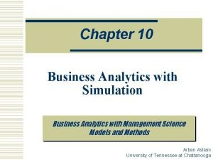 Chapter 10 Business Analytics with Simulation Business Analytics
