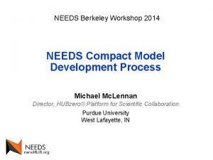 NEEDS Berkeley Workshop 2014 NEEDS Compact Model Development