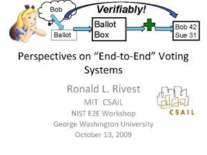 Verifiably Bob Ballot Box Bob 42 Sue 31