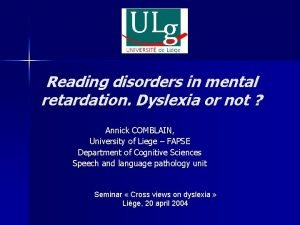 Reading disorders in mental retardation Dyslexia or not