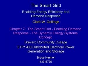 The Smart Grid Enabling Energy Efficiency and Demand