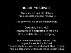 Indian Festivals There are lots and lots of