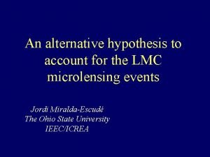 An alternative hypothesis to account for the LMC